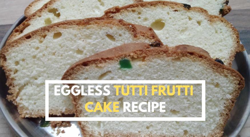 Eggless Tutti Frutti Cake Recipe   Tutti Frutti Cake