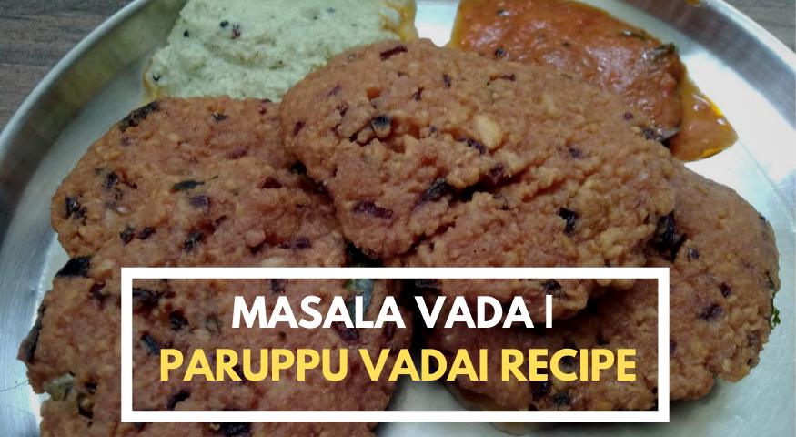 Masala Vada Recipe | Chana Dal Vada | Masala Vadai