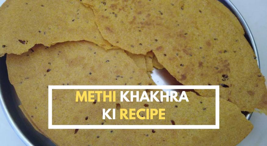 Methi Khakhra Recipe | Whole Wheat Masala Khakhra | Khakhra Recipe