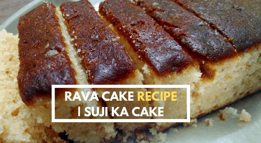 Eggless Rava Cake   Suji Ka Cake   Suji Cake Recipe