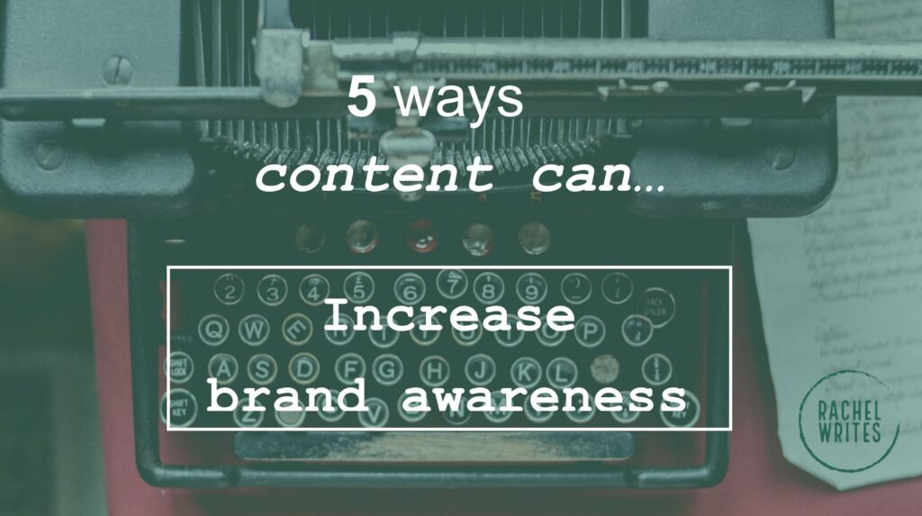 How to increase brand awareness | Rachel Writes