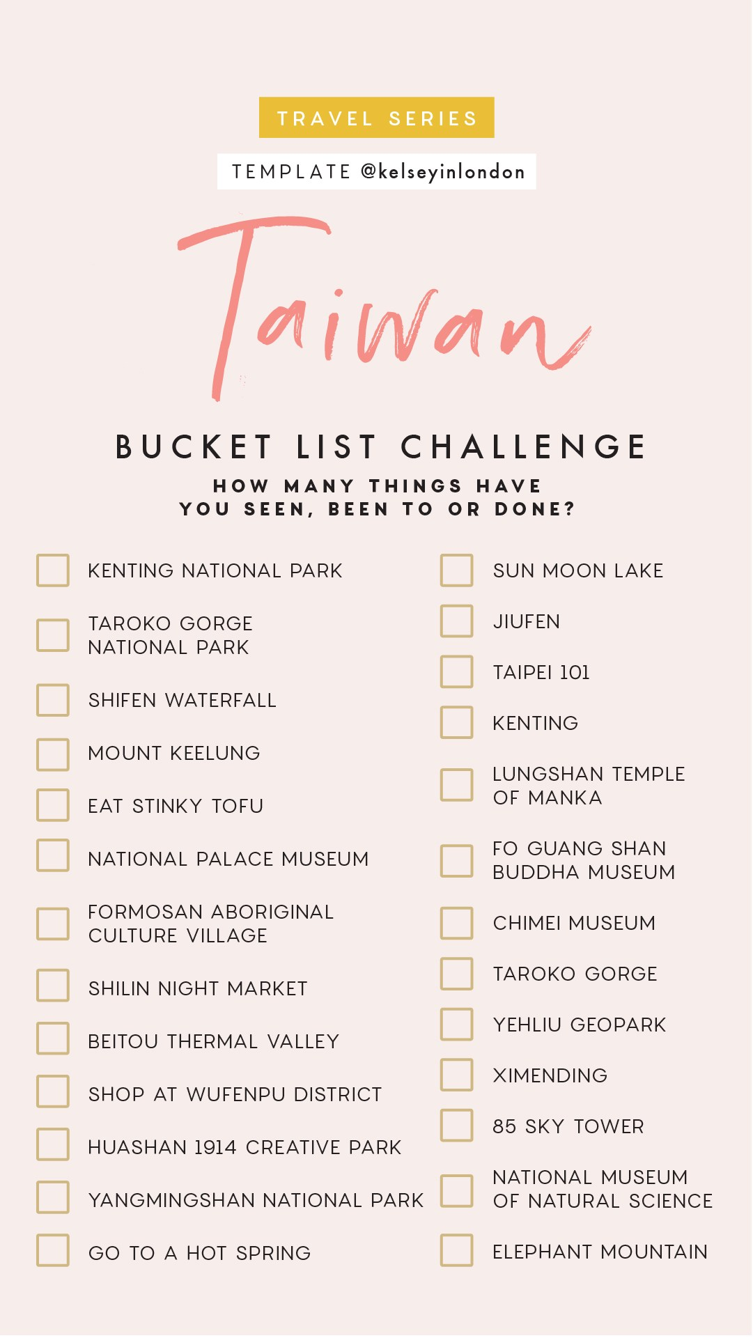 Top things to do in Taiwan- Taiwan Bucket list - Instagram Story Template - kelseyinlondon- Kelsey Heinrichs - What to do in Taiwan- Where to go in Taiwan- top places in Taiwan
