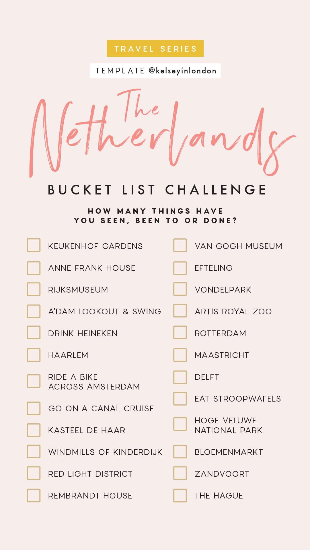 Top things to do in The Netherlands Bucket list Instagram Story Template kelseyinlondon Kelsey Heinrichs What to do in The Netherlands Where to go in The Netherlands top places in The Netherlands