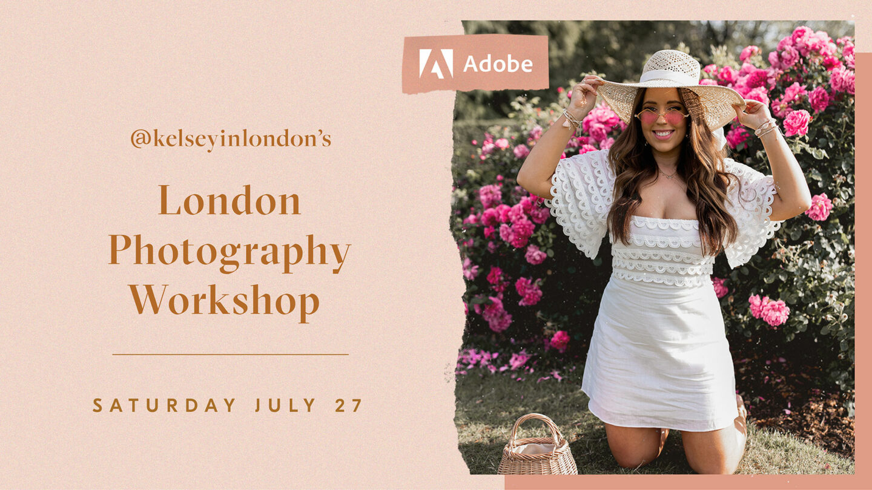 kelseyinlondon_kelsey_heinrichs_london_blogger_photographer_influencer_workshop_adobe