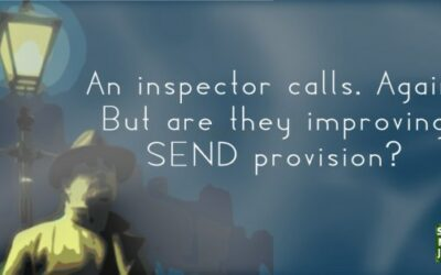 An inspector calls. Again. But are they improving SEND provision?