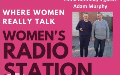 Anna's guests this week at Women's Radio – Adam Murphy