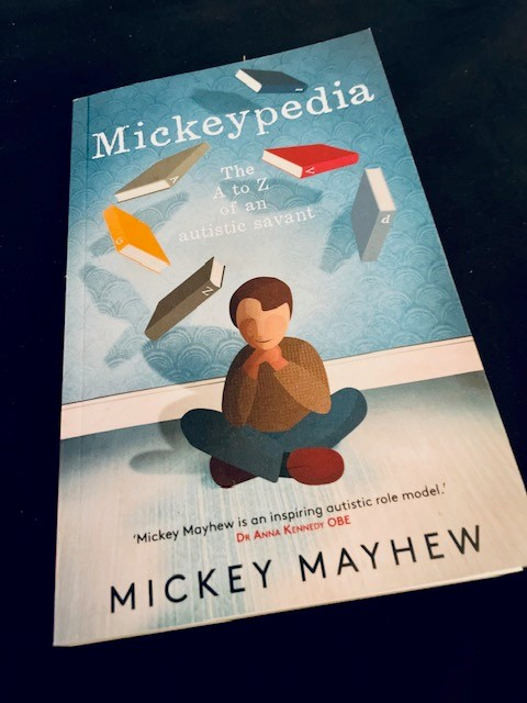 Mickeypedia - The A to Z of an Autistic Savant by Mickey Mayhew
