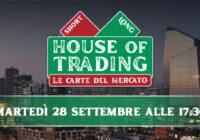 A House of trading oggi la sfida tra Pietro Di Lorenzo e Luca Discacciati