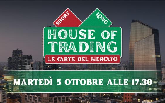 House of Trading - le carte del mercato 5 ottobre 2021
