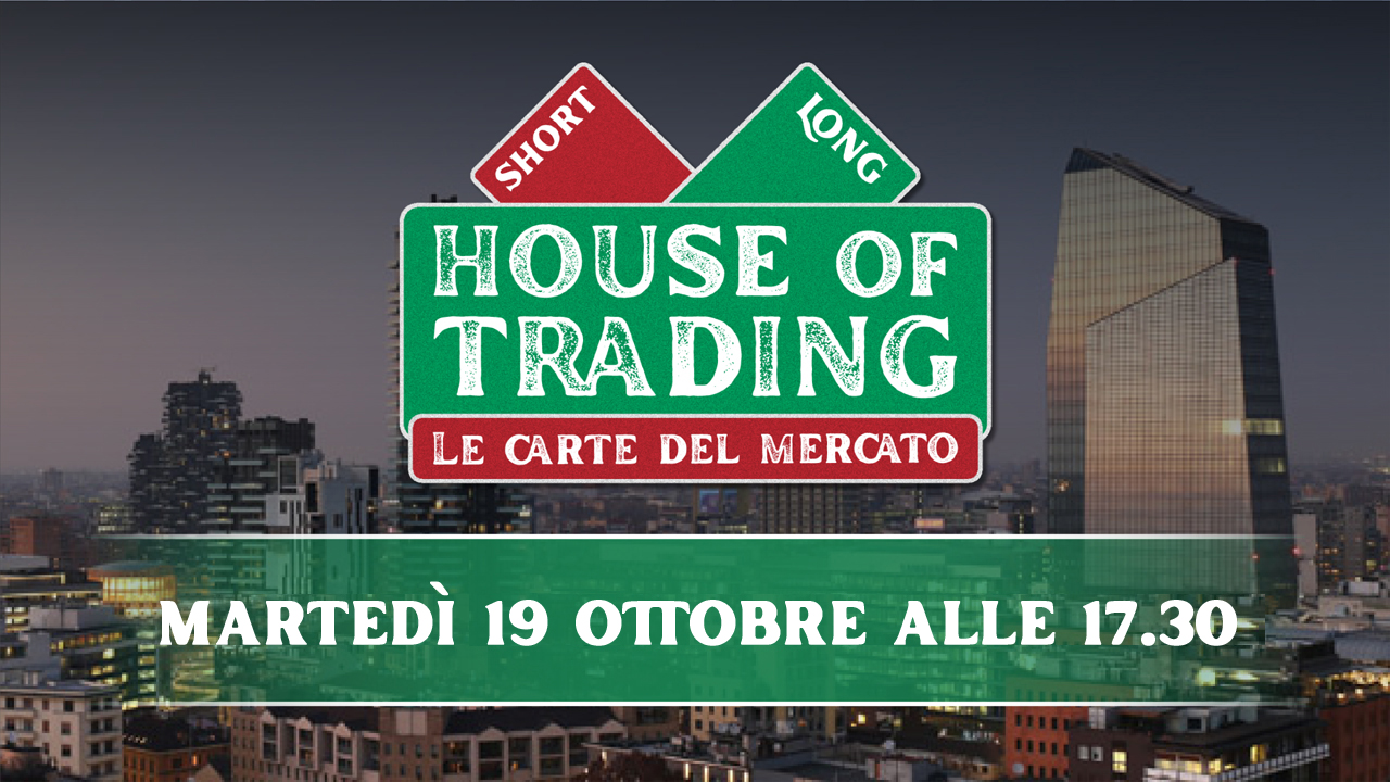 House of trading - le carte del mercato: puntata 19 ottobre 2021 Nicola Para contro Luca Discacciati