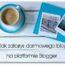 Jak założyć darmowego bloga na platformie Blogger (blogspot)