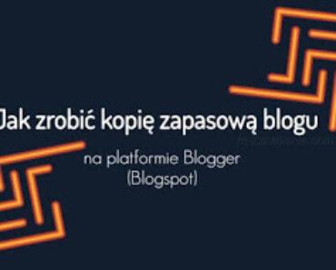 Jak zrobić kopię zapasową blogu na platformie Blogger