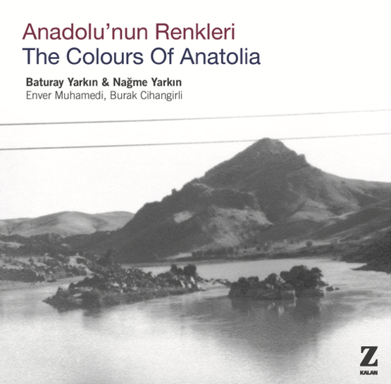Baturay Yarkın Trio & Nağme Yarkın – The Colours of Anatolia (2019)