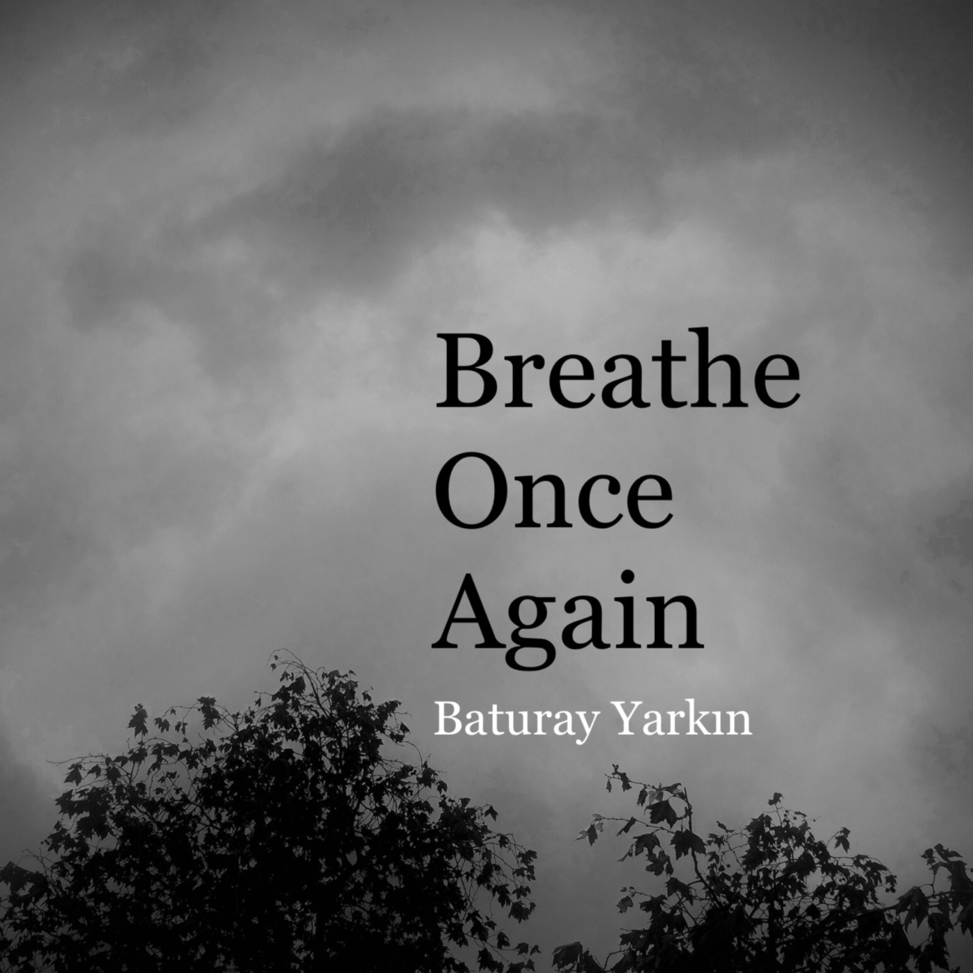 Baturay Yarkın – Breathe Once Again (Single) (2019)