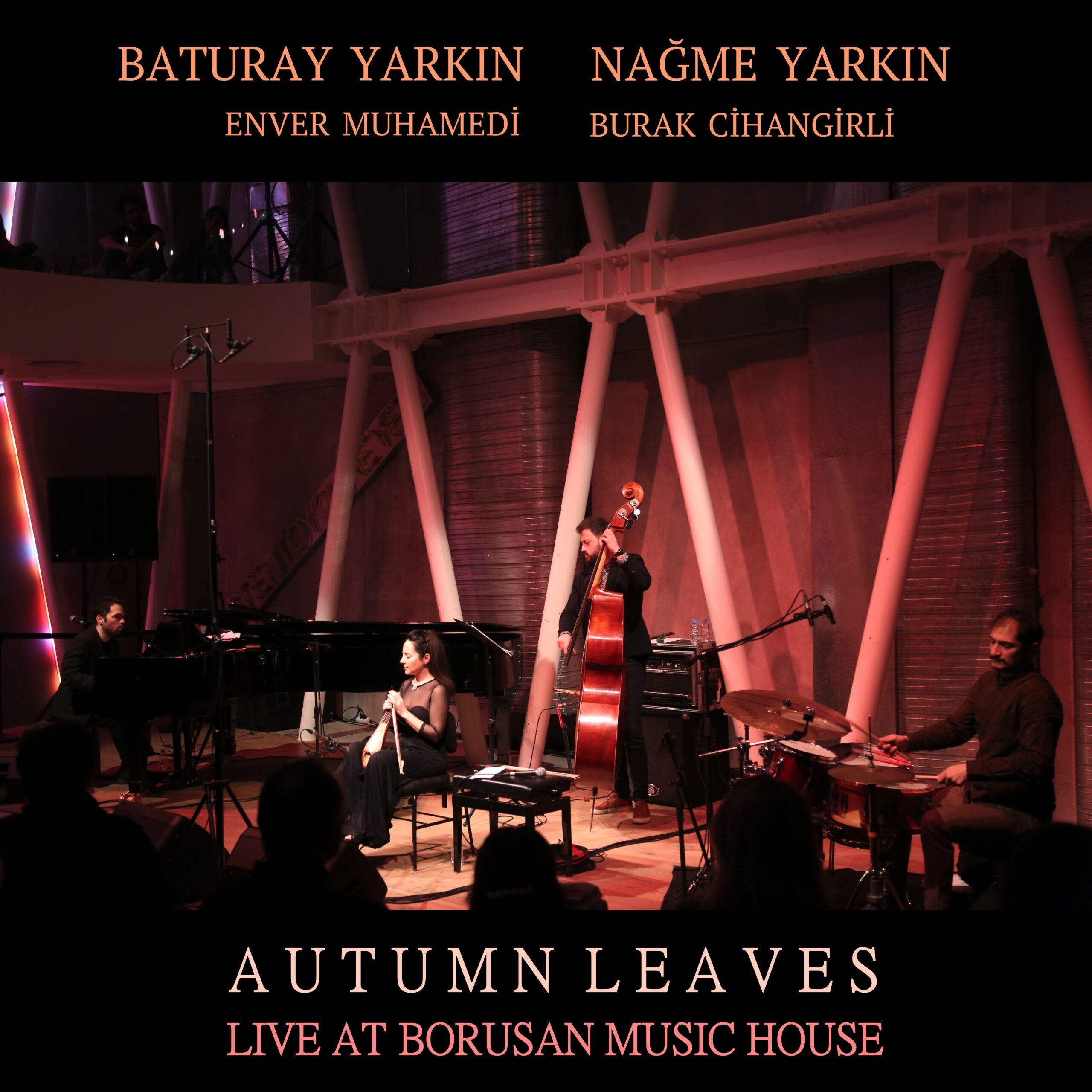 Baturay Yarkın Trio & Nağme Yarkın – Autumn Leaves (Live) (2021)