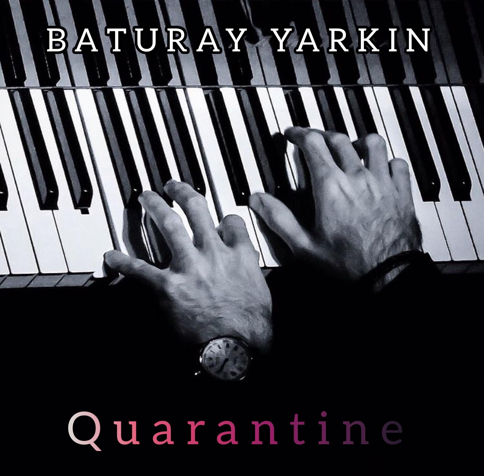 Baturay Yarkın – Quarantine (2021)