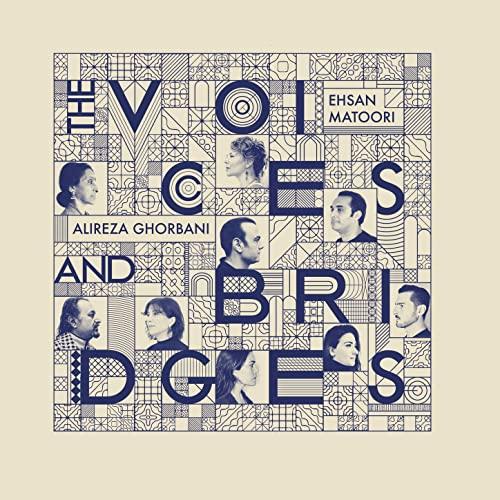 Ehsan Matoori & Alireza Ghorbani – The Voices And Bridges (2021)