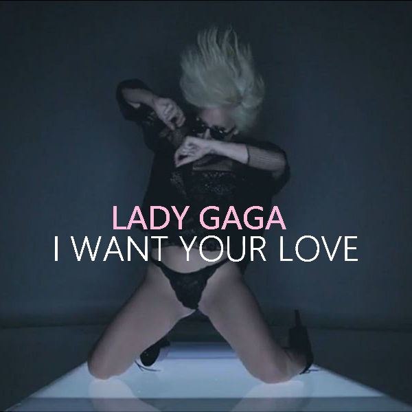 i want your love