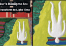 NUR'A DÖNÜŞEN ADAM /// The Man Transformed to Light
