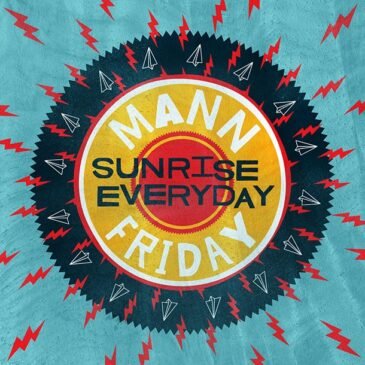 Weekend song #7: Mann Friday's Sunrise Everyday