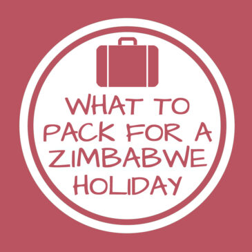 Suitcase must-haves: What to pack for a holiday to Zimbabwe