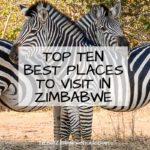 Best places to visit in Zimbabwe - top ten