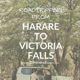 Roadtrip ZIMABWE VICTORIA FALLS harare