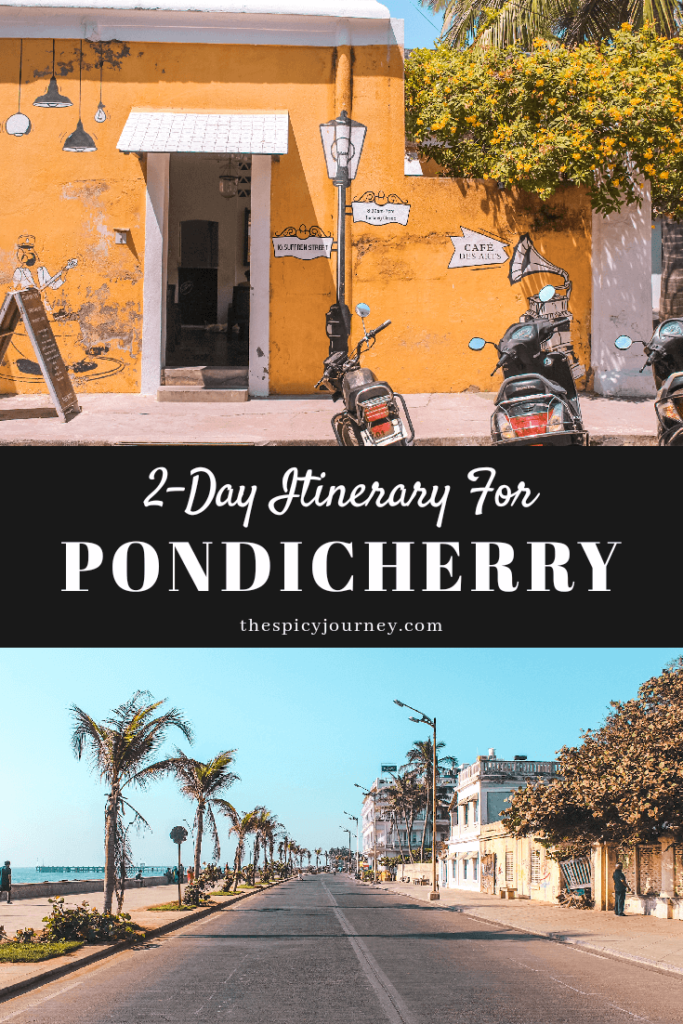 Places to visit in Pondicherry in 2 Days, Pondicherry itinerary - Pinterest Graphic