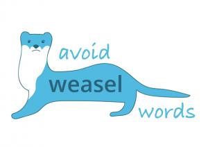 Avoid weasel words