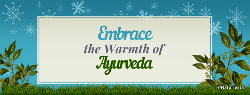Warming up with Ayurveda
