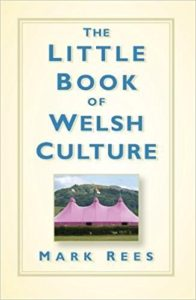 The Little Book of Welsh Culture by Mark Rees