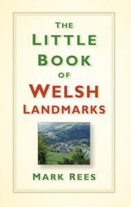 NEW BOOK: The Little Book of Welsh Landmarks out now