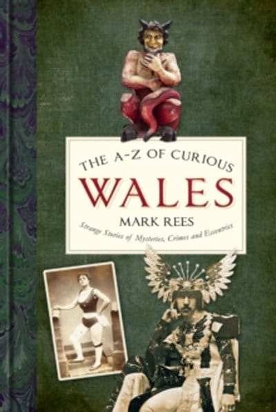 NEW BOOK: The A-Z of Curious Wales is available for pre-order