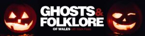 The History of Halloween: Ghosts & Folklore of Wales podcast