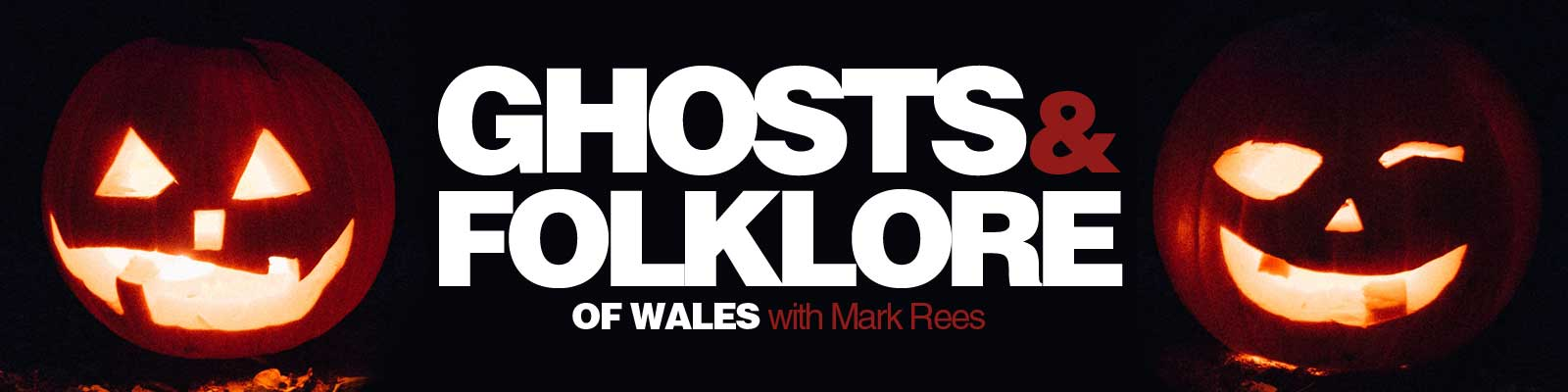 Spooky Halloween Folklore and Traditions of Wales: Ghosts & Folklore of Wales podcast Halloween special