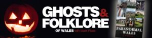 "Ghosts of Wales podcast Halloween special: Ghosts of Wales Live goes online to ghost hunt in Wales' ""most haunted"" places"
