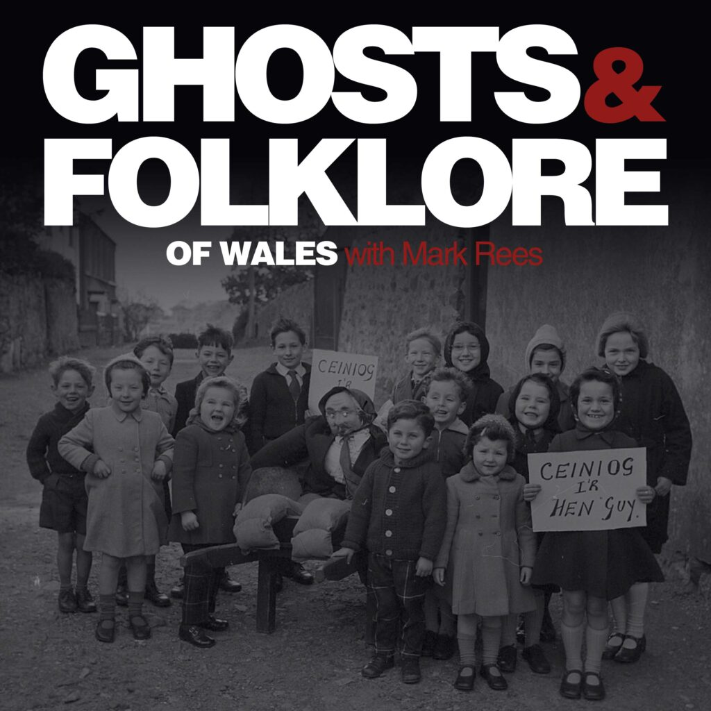 Ghosts & Folklore of Wales with Mark Rees podcast - Guy Fawkes Night special