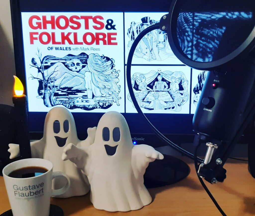Ghosts and Folklore of Wales podcast with Mark Rees