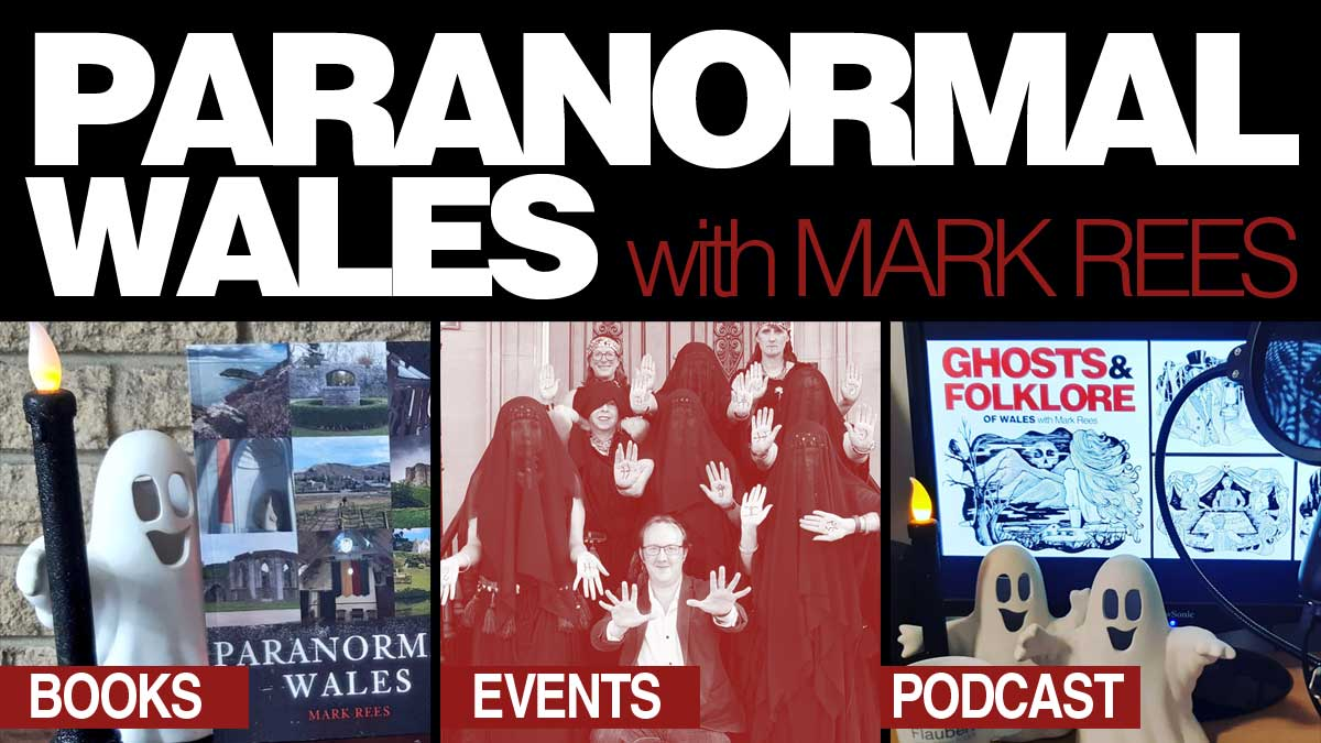 Paranormal Wales podcast, books and events from Mark Rees