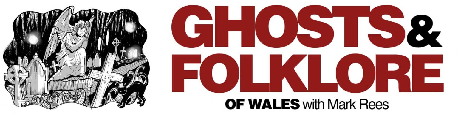 Ghosts and Folklore of Wales with Mark Rees podcast