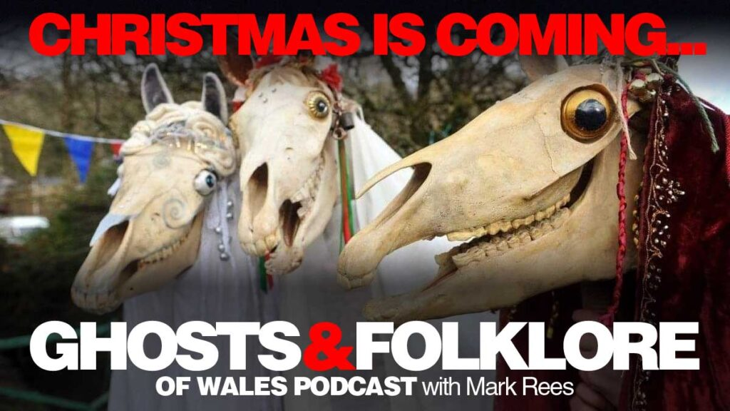 Mari Lwyd podcast - A Ghosts and Folklore of Wales with Mark Rees Christmas special