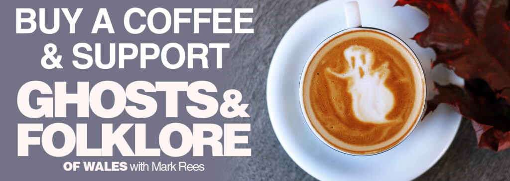 Support the Ghosts and Folklore of Wales with Mark Rees podcast by buying a coffee.