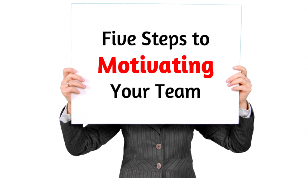 5 steps to motivate your team