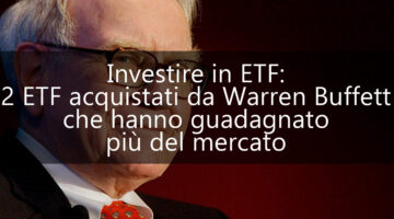 2 ETF acquistati da Warren Buffett che hanno guadagnato più del mercato