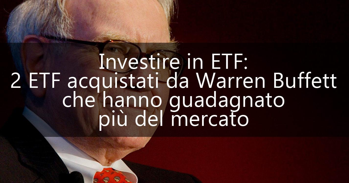 www.copytradingitalia.com - Investire in ETF: 2 ETF acquistati da Warren Buffett che hanno guadagnato più del mercato