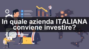 In quale azienda ITALIANA conviene investire?