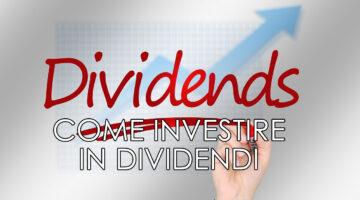 Come Investire in dividendi – La guida per chi inizia.