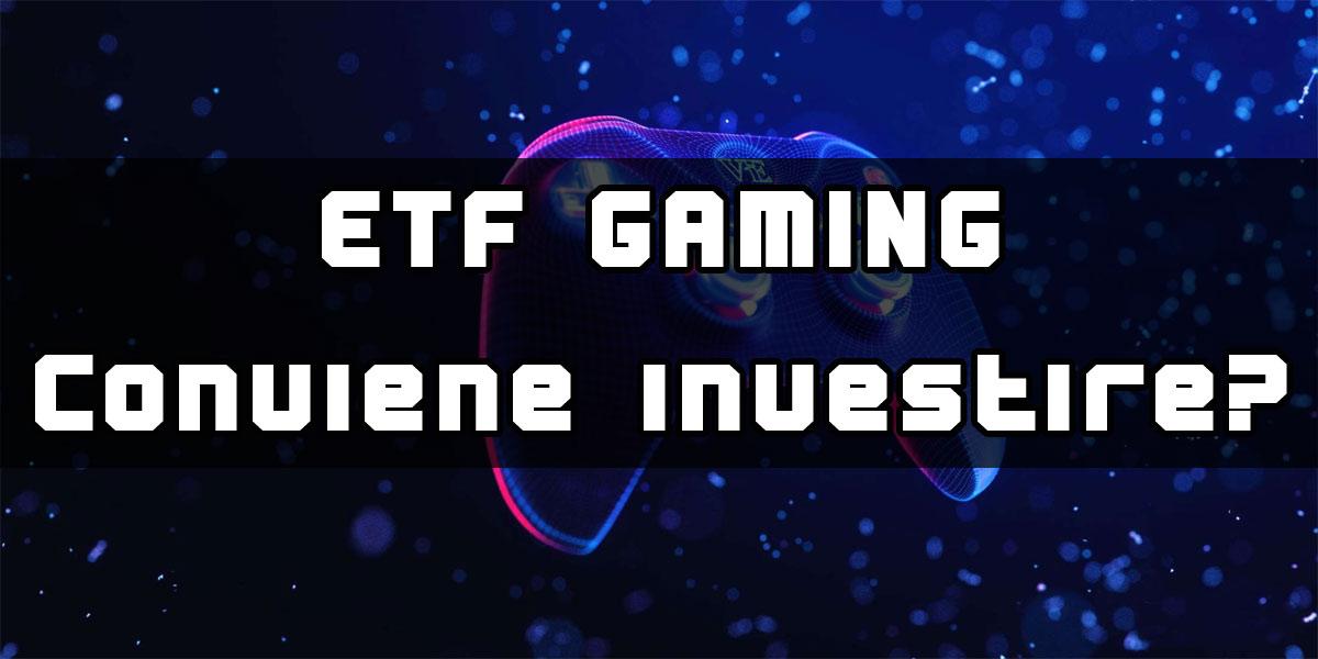 www.copytradingitalia.com - etf gaming- conviene investire?