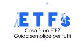 Cosa è un ETF? Guida semplice per tutti