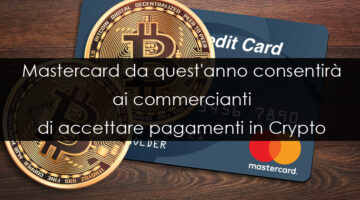 Mastercard da quest'anno accetterà pagamenti in Crypto